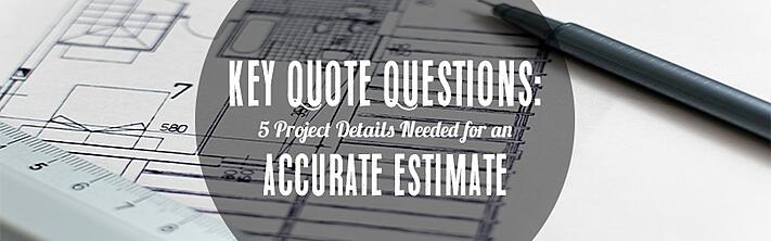 5 Project Details Needed for an Accurate Estimate