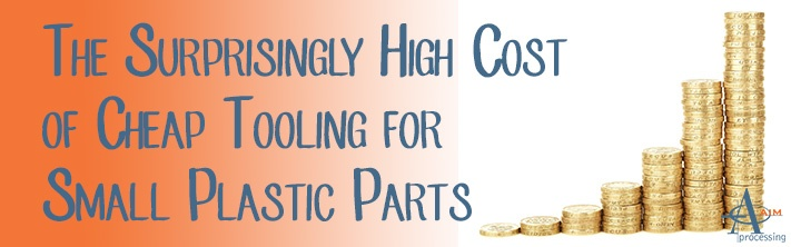 Hint: Cheap tooling can cost you a lot in the long run!