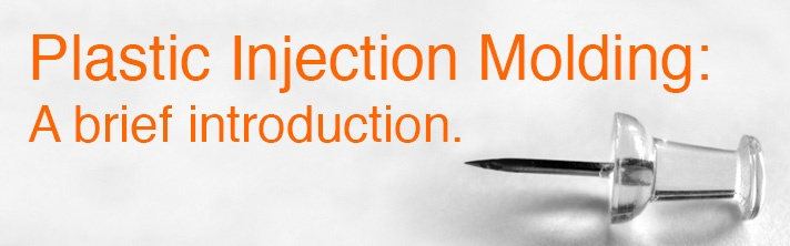 """Plastic Injection Molding: A Brief Introduction"" thumbtack, clear"
