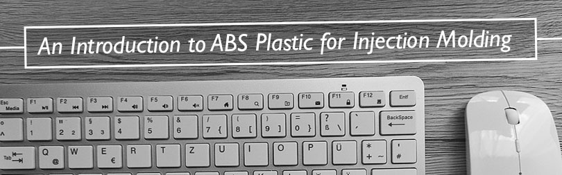 An Introduction to ABS Plastic for Injection Molding